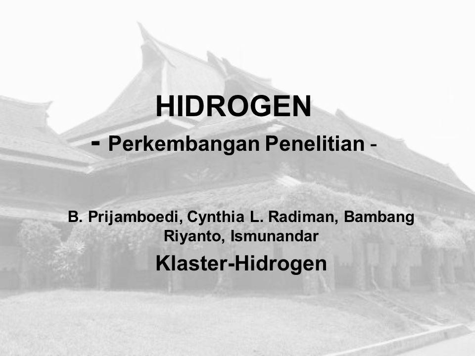 HIDROGEN - Perkembangan Penelitian - B. Prijamboedi, Cynthia L. Radiman, Bambang Riyanto, Ismunandar Klaster-Hidrogen