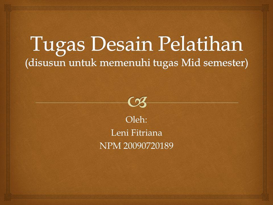 Oleh: Leni Fitriana NPM 20090720189
