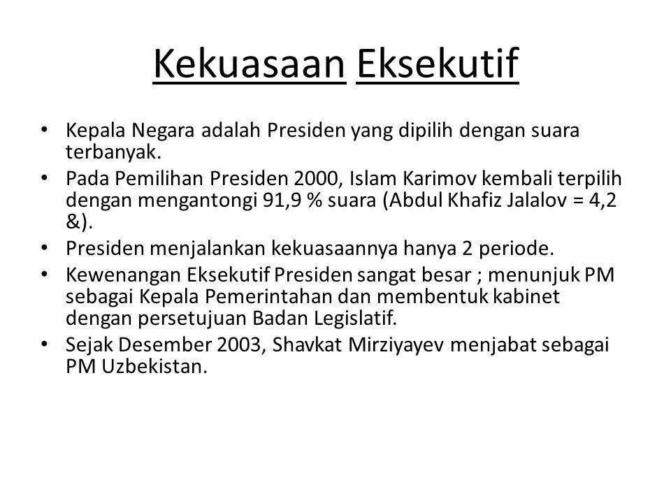 Kekuasaan Eksekutif Kepala Negara adalah Presiden yang dipilih dengan suara terbanyak. Pada Pemilihan Presiden 2000, Islam Karimov kembali terpilih de