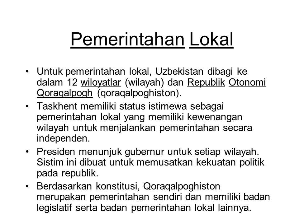 Pemerintahan Lokal Untuk pemerintahan lokal, Uzbekistan dibagi ke dalam 12 wiloyatlar (wilayah) dan Republik Otonomi Qoraqalpogh (qoraqalpoghiston). T