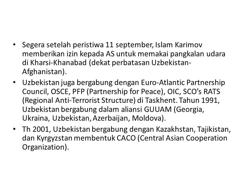 Segera setelah peristiwa 11 september, Islam Karimov memberikan izin kepada AS untuk memakai pangkalan udara di Kharsi-Khanabad (dekat perbatasan Uzbe