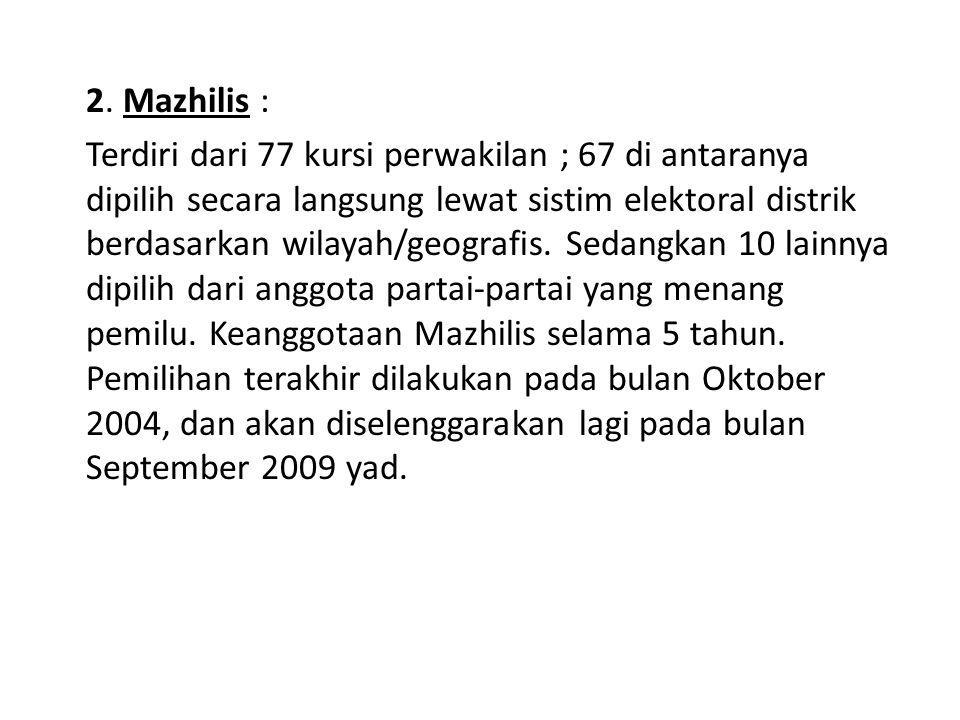 2. Mazhilis : Terdiri dari 77 kursi perwakilan ; 67 di antaranya dipilih secara langsung lewat sistim elektoral distrik berdasarkan wilayah/geografis.