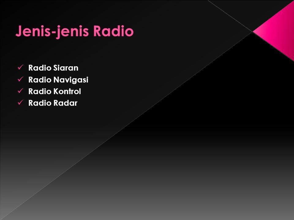Radio Siaran Radio Navigasi Radio Kontrol Radio Radar