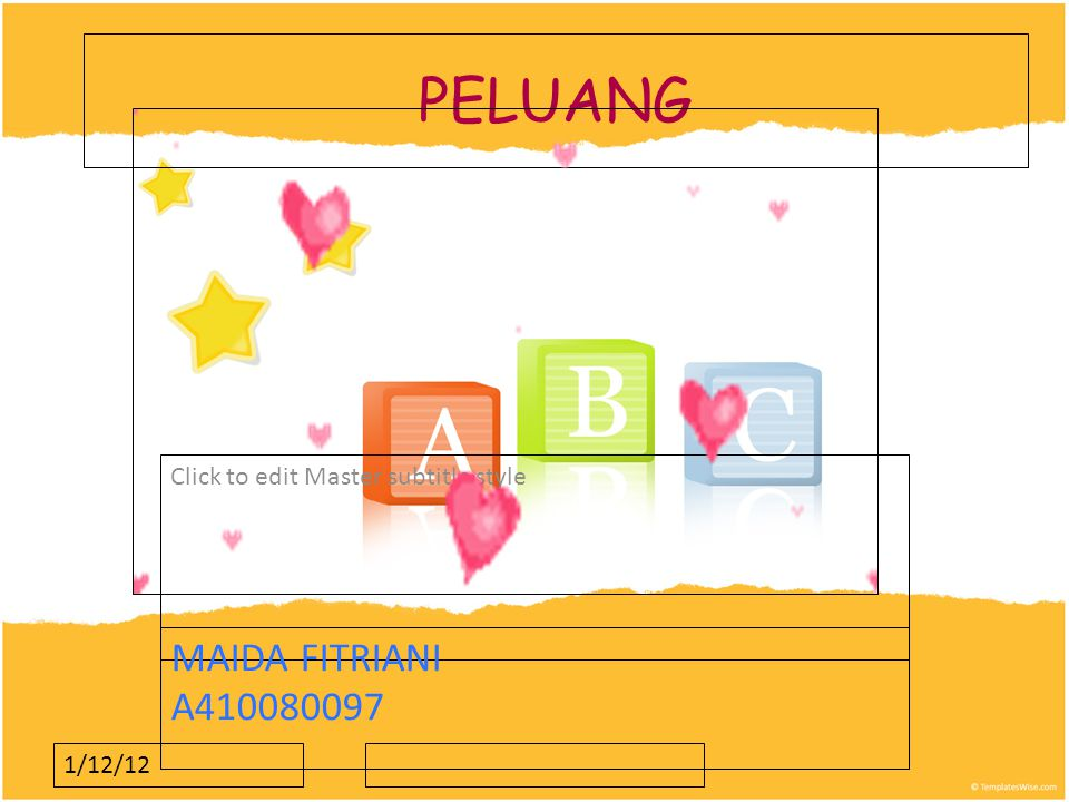 Click to edit Master subtitle style 1/12/12 PELUANG MAIDA FITRIANI A410080097