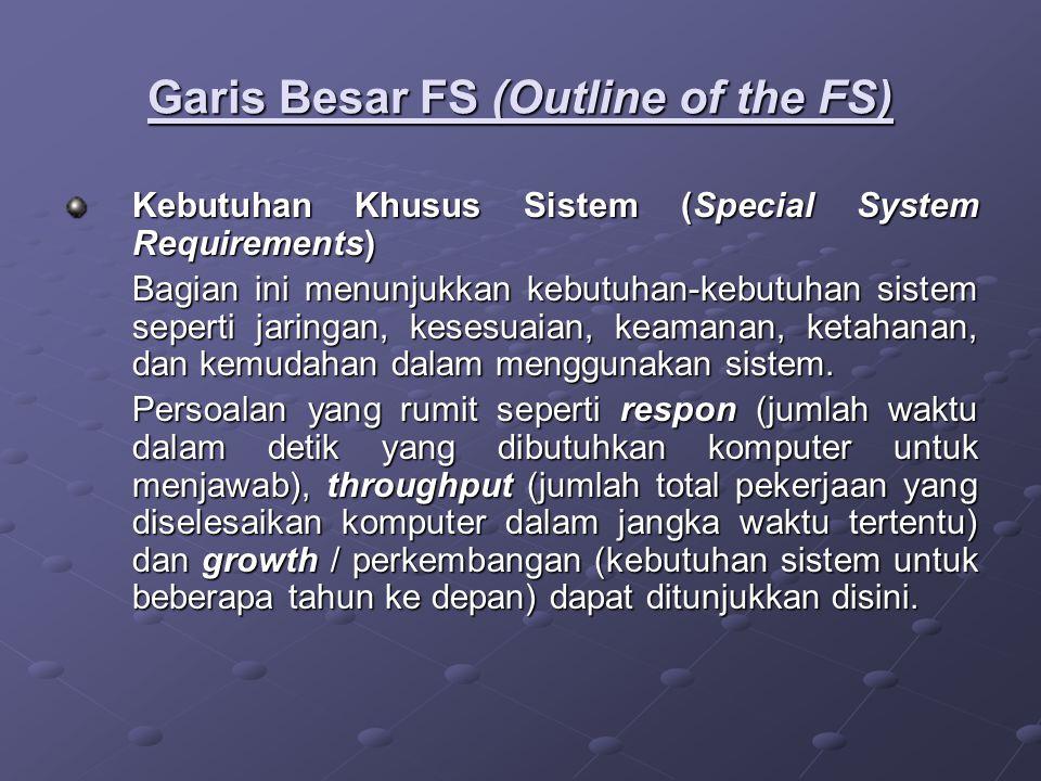 Garis Besar FS (Outline of the FS) Kebutuhan Khusus Sistem (Special System Requirements) Bagian ini menunjukkan kebutuhan-kebutuhan sistem seperti jar