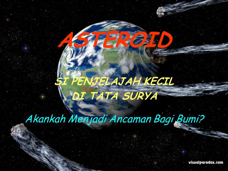 ASTEROID SI PENJELAJAH KECIL DI TATA SURYA Akankah Menjadi Ancaman Bagi Bumi?