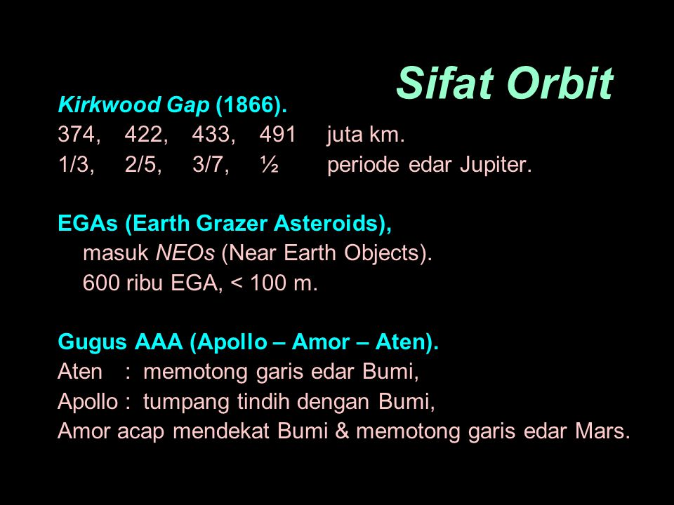 Sifat Orbit Kirkwood Gap (1866).374,422,433,491 juta km.