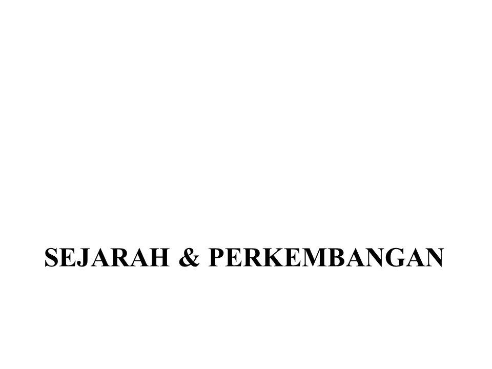SEJARAH & PERKEMBANGAN