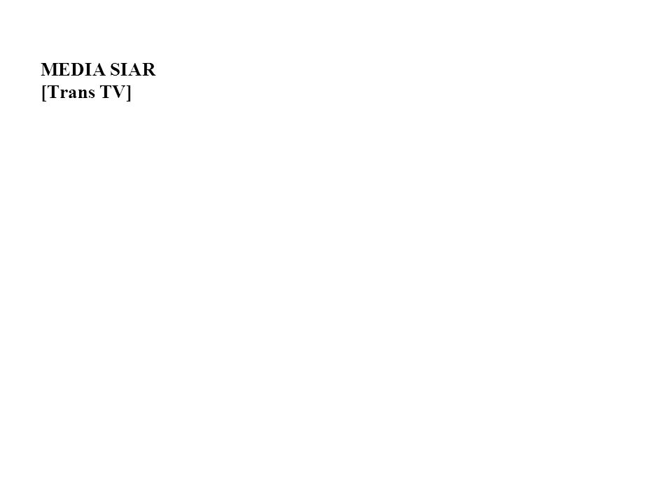 MEDIA SIAR [Trans TV]