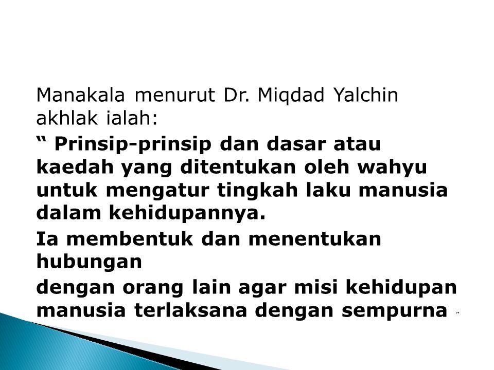 Prof. Dr. Ahmad Amin dalam bukunya 'Al- Akhlaq' merumuskan pengertian akhlak sebagai : Akhlak ialah suatu ilmu yang menjelaskan arti baik dan buruk, m