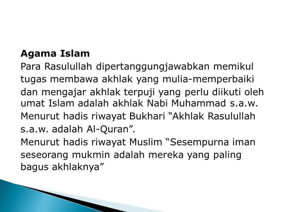 AKHLAK DARI SUDUT PANDANGAN BEBERAPA AGAMA 1. Agama Islam 2. Agama Hindu 3. Agama Buddha 4. Agama Kristian 5. Ajaran Confusionisme