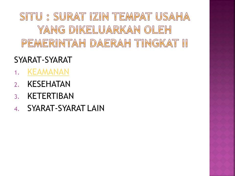 SYARAT-SYARAT 1. KEAMANAN KEAMANAN 2. KESEHATAN 3. KETERTIBAN 4. SYARAT-SYARAT LAIN
