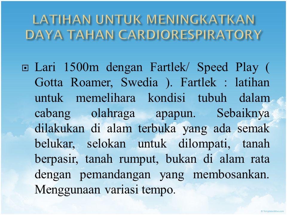  Lari 1500m dengan Fartlek/ Speed Play ( Gotta Roamer, Swedia ).