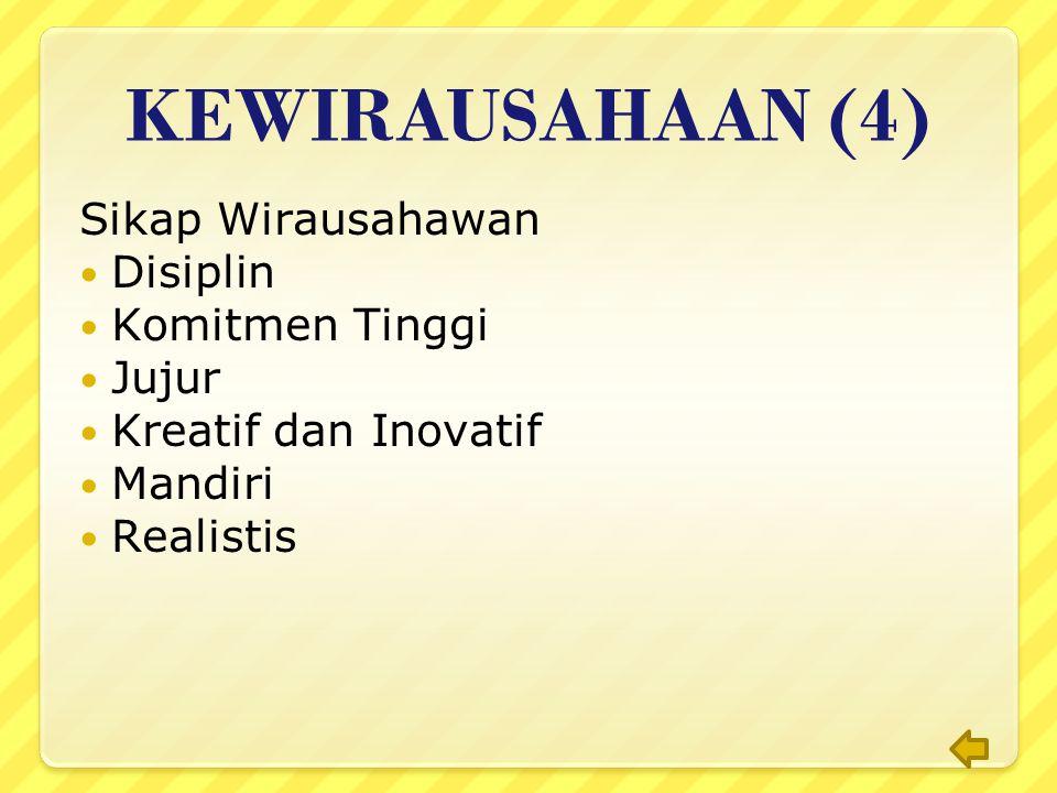 KEWIRAUSAHAAN (3) Tahap Memulai Sebuah Usaha: Tahap melaksanakan usaha Tahap mempertahankan usaha Tahap mengembangkan usaha