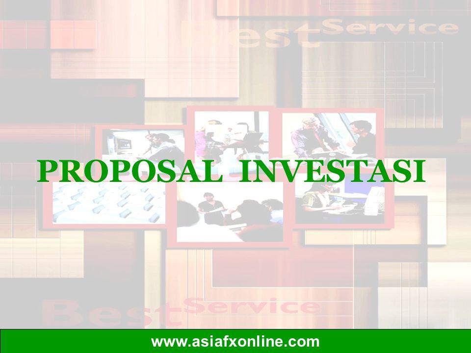PROPOSAL INVESTASI www.asiafxonline.com