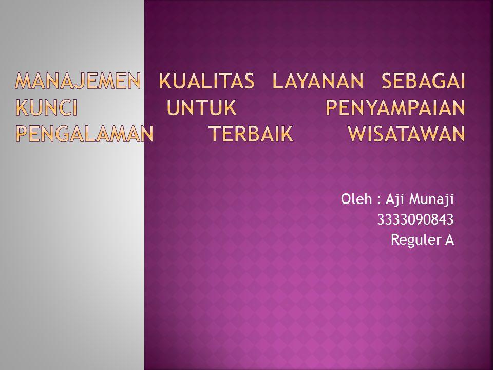Oleh : Aji Munaji 3333090843 Reguler A