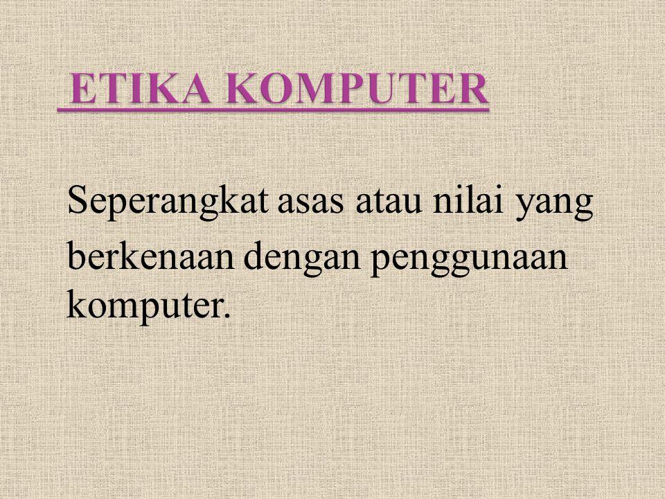 Seperangkat asas atau nilai yang berkenaan dengan penggunaan komputer.