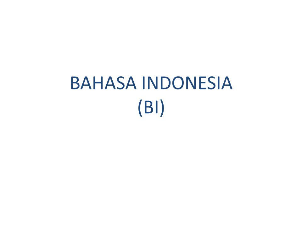BAHASA INDONESIA (BI)