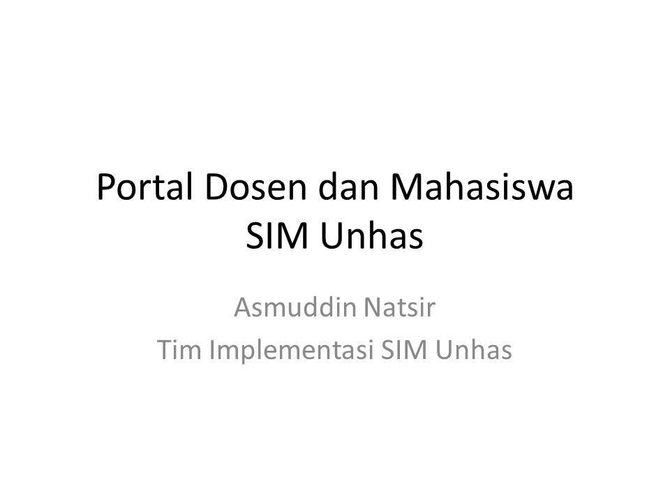 Portal Dosen dan Mahasiswa SIM Unhas Asmuddin Natsir Tim Implementasi SIM Unhas
