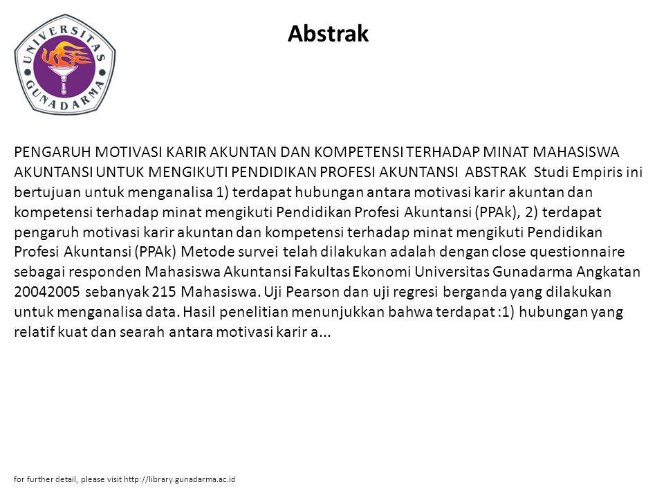 Abstrak PENGARUH MOTIVASI KARIR AKUNTAN DAN KOMPETENSI TERHADAP MINAT MAHASISWA AKUNTANSI UNTUK MENGIKUTI PENDIDIKAN PROFESI AKUNTANSI ABSTRAK Studi E