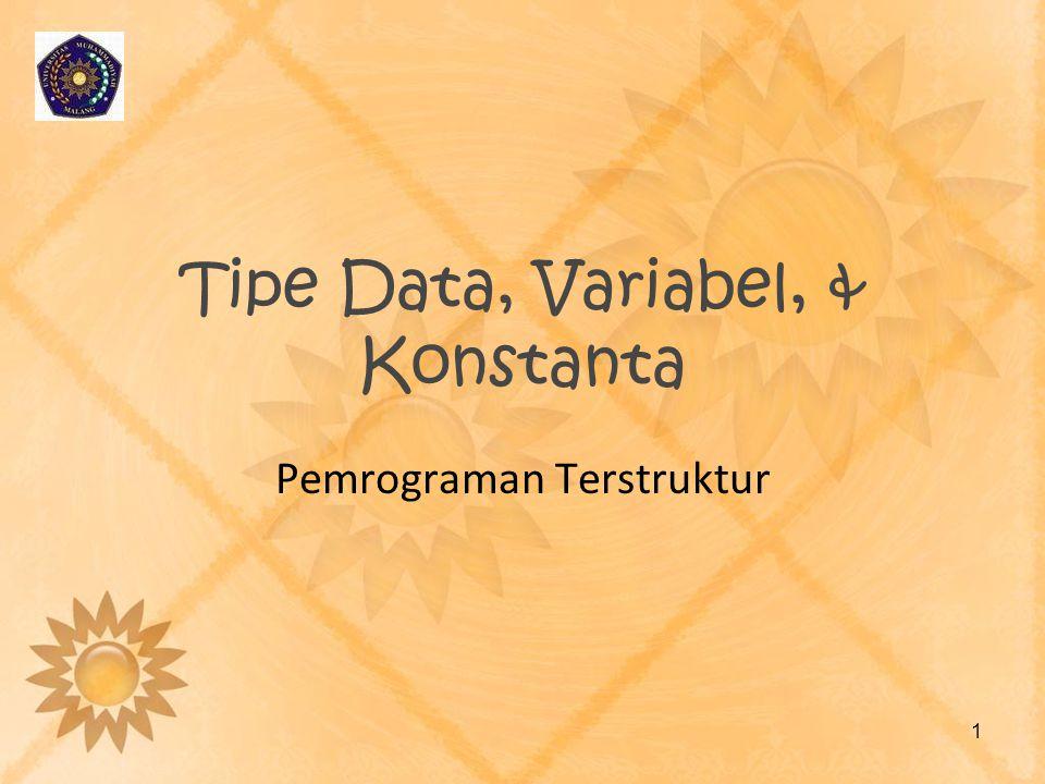 Tujuan Pembelajaran Mengetahui keyword (reserved word) di C Memahami tipe-tipe data di C & penggunaannya Mampu mendeklarasikan variabel dan konstanta 2