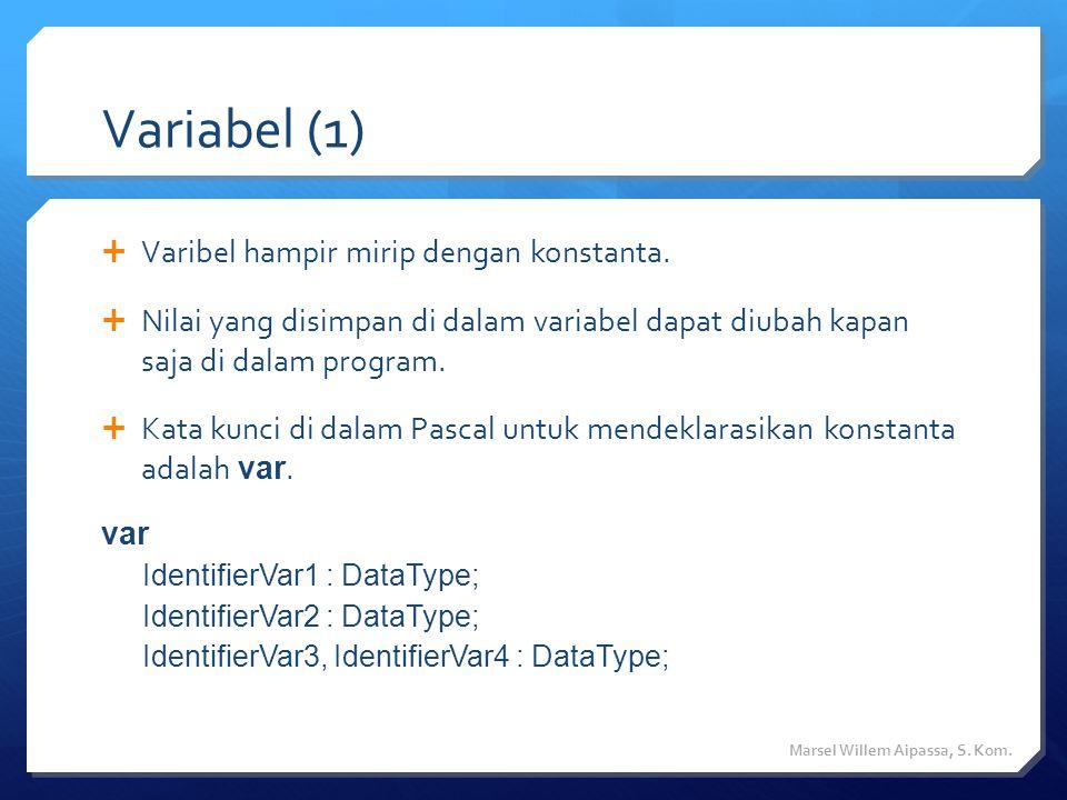 Variabel (2)  IdentifierVar merupakan nama (identifier) untuk variabel.