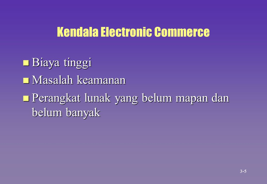 Summary n E-Commerce begins with business intelligence n Primary and secondary data comprise business intelligence n Reasons for IOS –Comparative efficiency –Bargaining power n Three levels of EDI 3-36