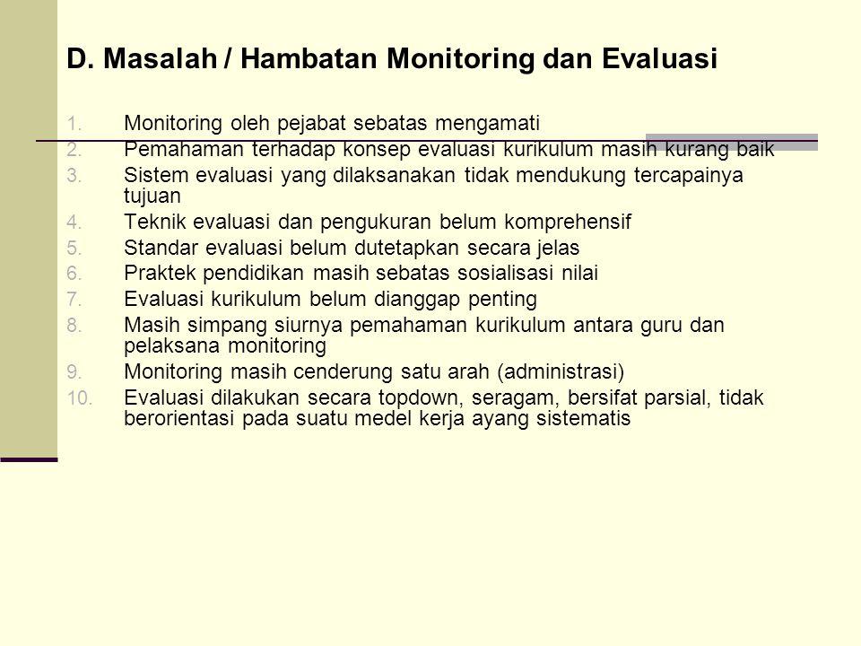 D.Masalah / Hambatan Monitoring dan Evaluasi 1. Monitoring oleh pejabat sebatas mengamati 2.