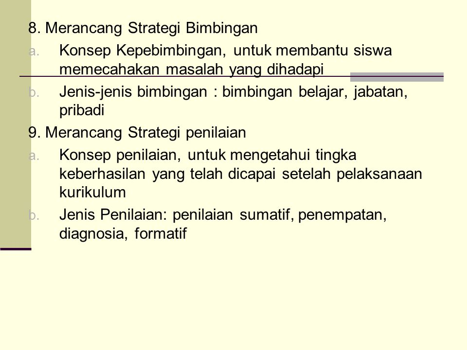 8.Merancang Strategi Bimbingan a.