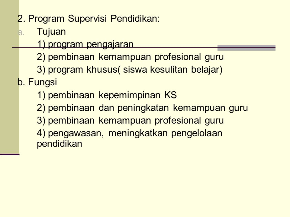 2.Program Supervisi Pendidikan: a.