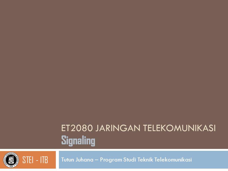 ET2080 JARINGAN TELEKOMUNIKASI Tutun Juhana – Program Studi Teknik Telekomunikasi STEI - ITB
