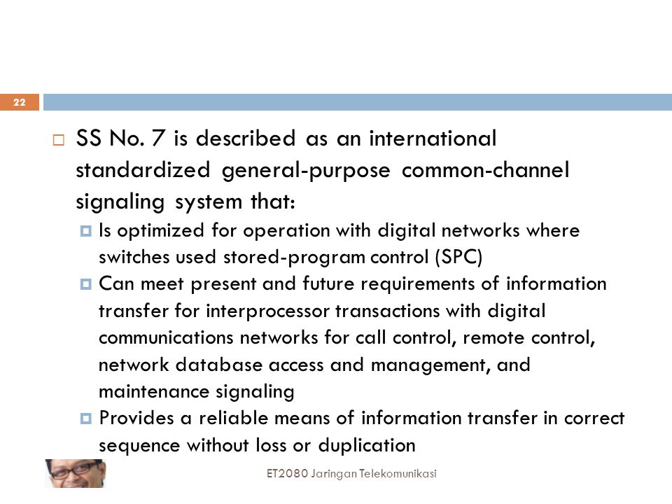  SS No. 7 is described as an international standardized general-purpose common-channel signaling system that:  Is optimized for operation with digit