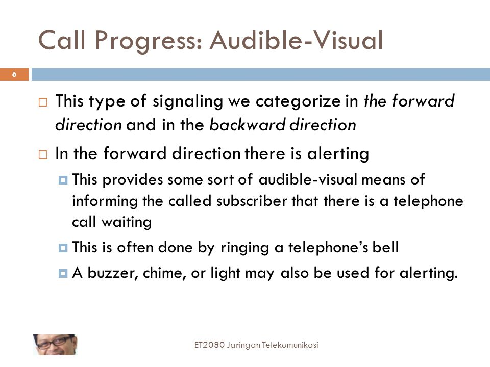  In the backward direction, among these are audible tones or voice announcements that will inform the calling subscriber the following:  Ringback This tells the calling subscriber that the distant telephone is ringing.