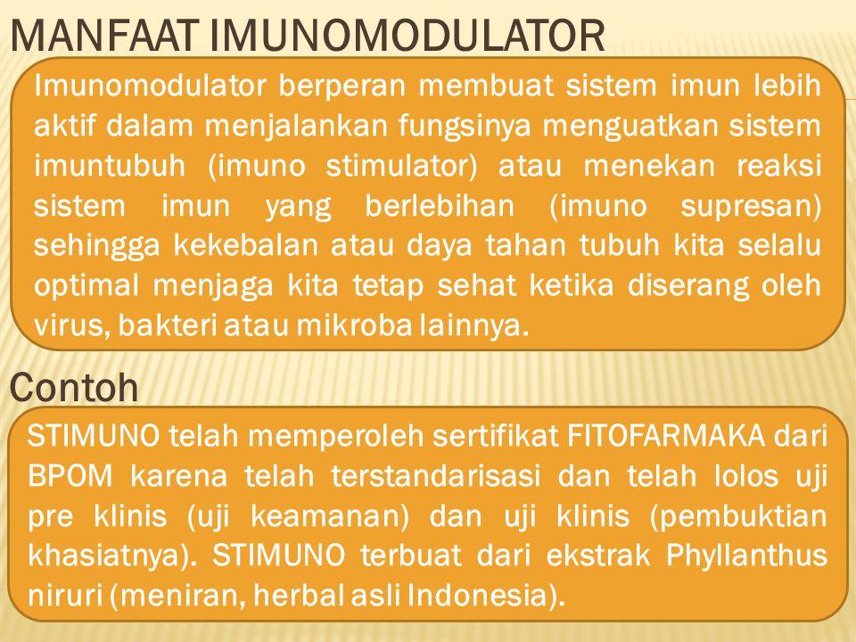 MANFAAT IMUNOMODULATOR Contoh Imunomodulator berperan membuat sistem imun lebih aktif dalam menjalankan fungsinya menguatkan sistem imuntubuh (imuno s