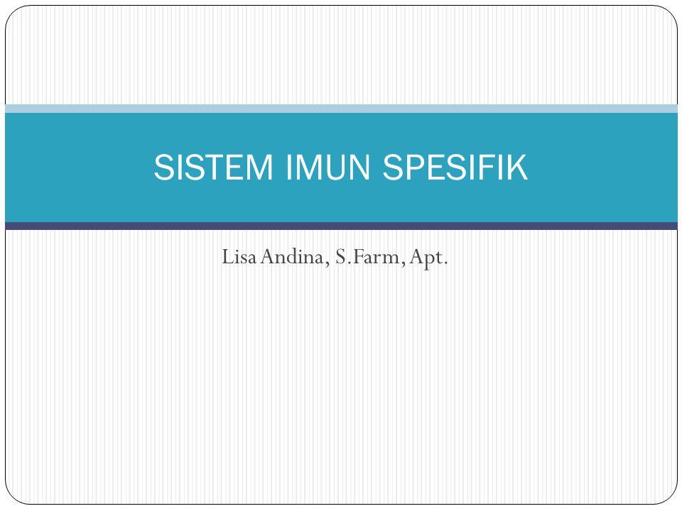 Lisa Andina, S.Farm, Apt. SISTEM IMUN SPESIFIK
