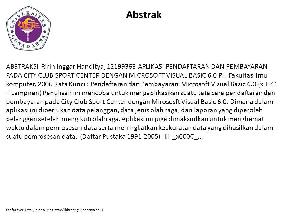 Abstrak ABSTRAKSI Ririn Inggar Handitya, 12199363 APLIKASI PENDAFTARAN DAN PEMBAYARAN PADA CITY CLUB SPORT CENTER DENGAN MICROSOFT VISUAL BASIC 6.0 P.