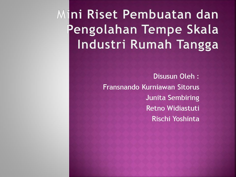 Disusun Oleh : Fransnando Kurniawan Sitorus Junita Sembiring Retno Widiastuti Rischi Yoshinta