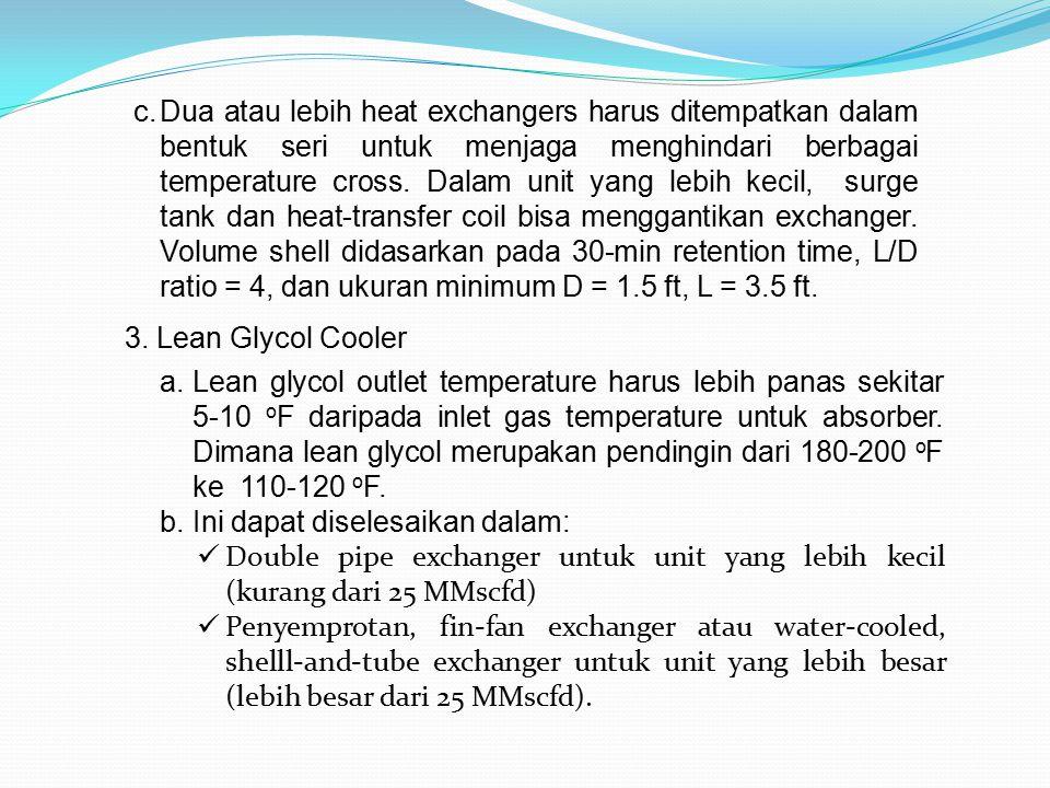c.Dua atau lebih heat exchangers harus ditempatkan dalam bentuk seri untuk menjaga menghindari berbagai temperature cross. Dalam unit yang lebih kecil