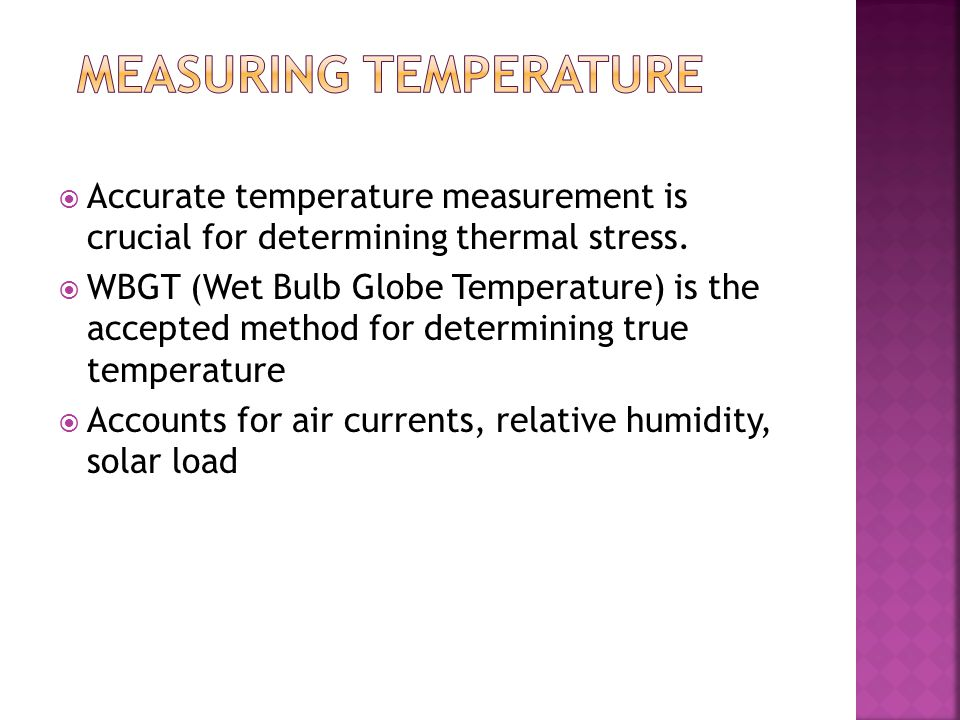  Accurate temperature measurement is crucial for determining thermal stress.