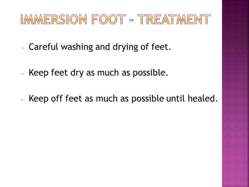 - Careful washing and drying of feet. - Keep feet dry as much as possible.