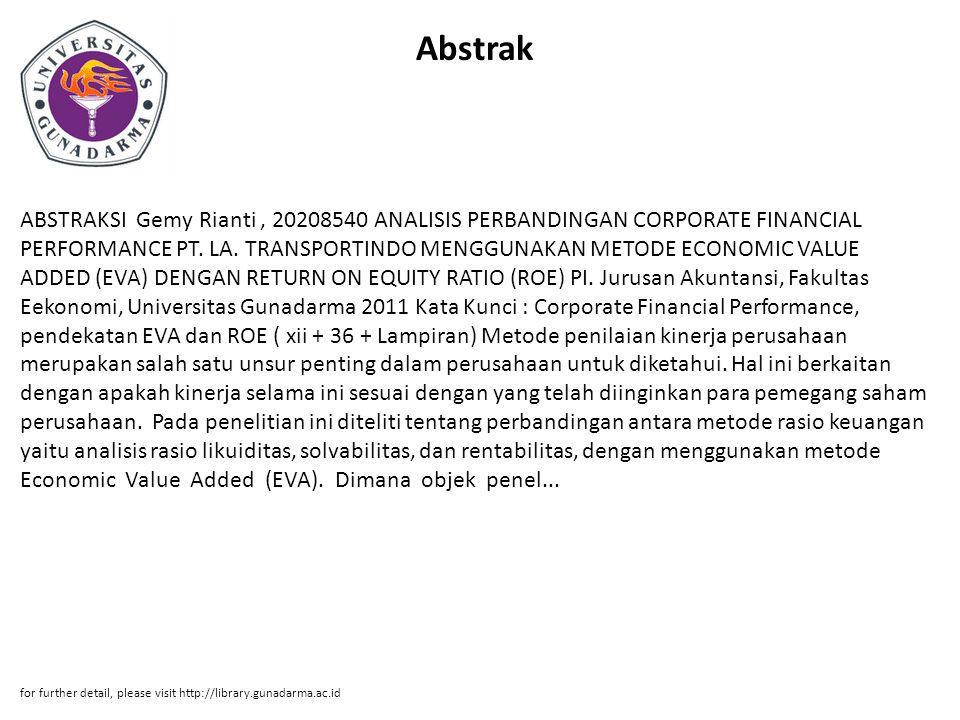 Abstrak ABSTRAKSI Gemy Rianti, 20208540 ANALISIS PERBANDINGAN CORPORATE FINANCIAL PERFORMANCE PT. LA. TRANSPORTINDO MENGGUNAKAN METODE ECONOMIC VALUE