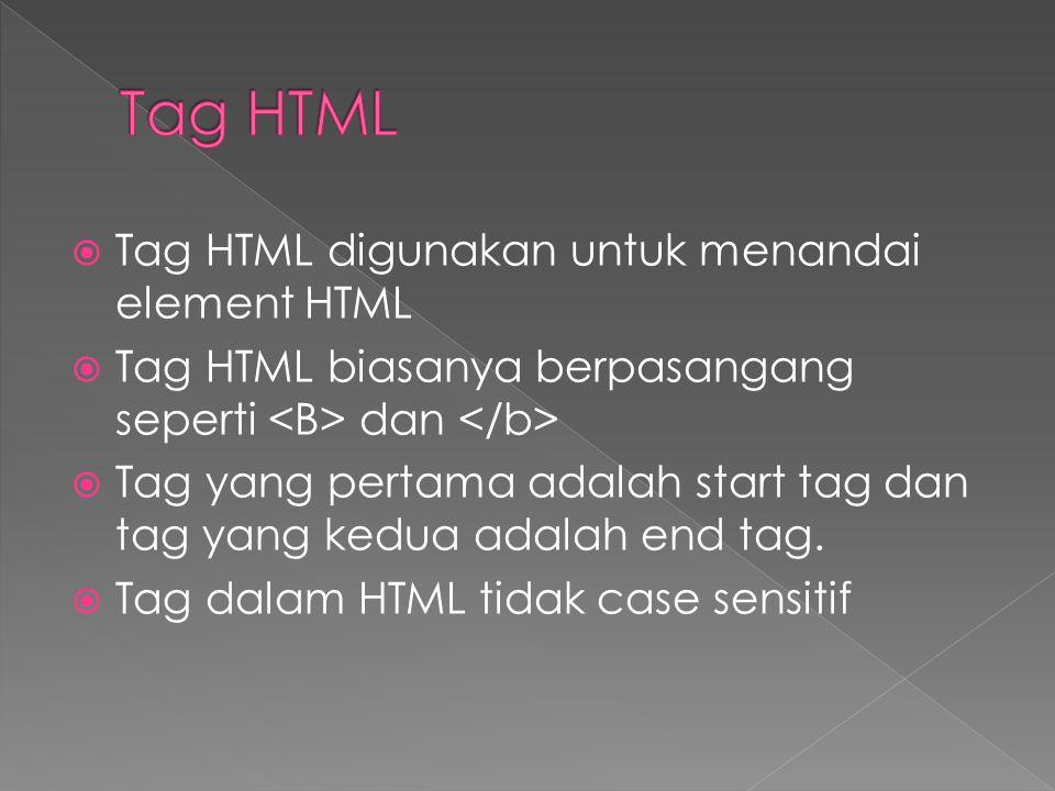  Sintak dari tag HTML adalah sebagai berikut : 1.