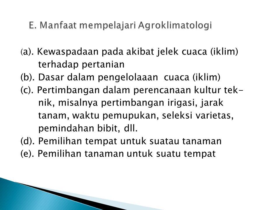 ( a). Kewaspadaan pada akibat jelek cuaca (iklim) terhadap pertanian (b). Dasar dalam pengelolaaan cuaca (iklim) (c). Pertimbangan dalam perencanaan k