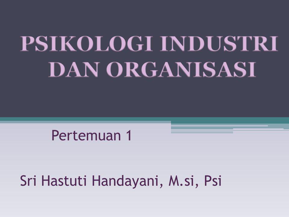 Pertemuan 1 Sri Hastuti Handayani, M.si, Psi