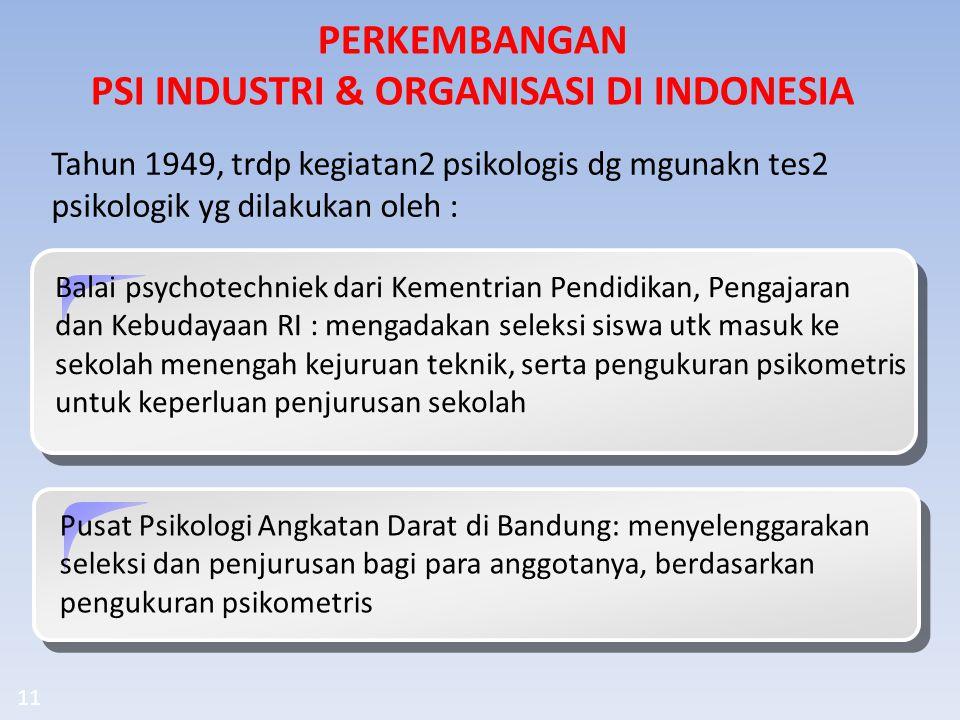 Tahun 1949, trdp kegiatan2 psikologis dg mgunakn tes2 psikologik yg dilakukan oleh : Balai psychotechniek dari Kementrian Pendidikan, Pengajaran dan K