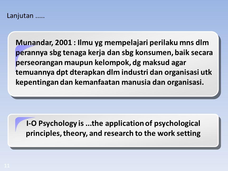 1.Merupakan bidang science + terapan di dunia kerja 2.Bidang terapan psikologi yg memfokuskan pada sisi human/ pekerja di dalam organisasi.