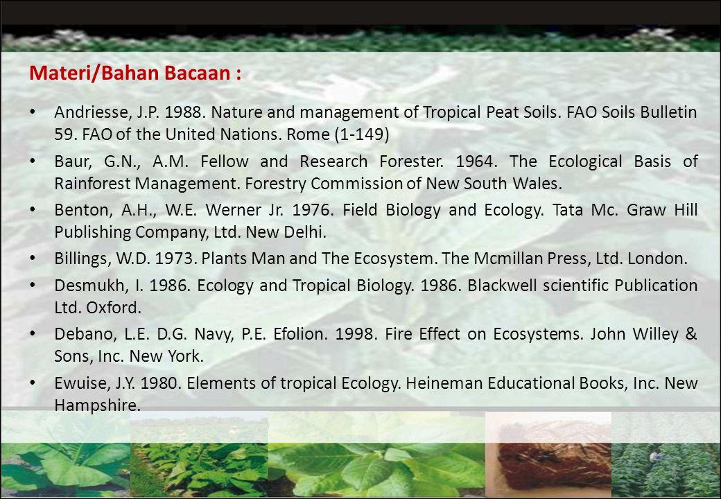 6 Minggu Ke- Materi Kuliah 1 Kontrak perkuliahan, ruang lingkup materi perkuliahan, dan sistem penilaian Pengertian Ekologi, Ekosistem Hutan, dan kait