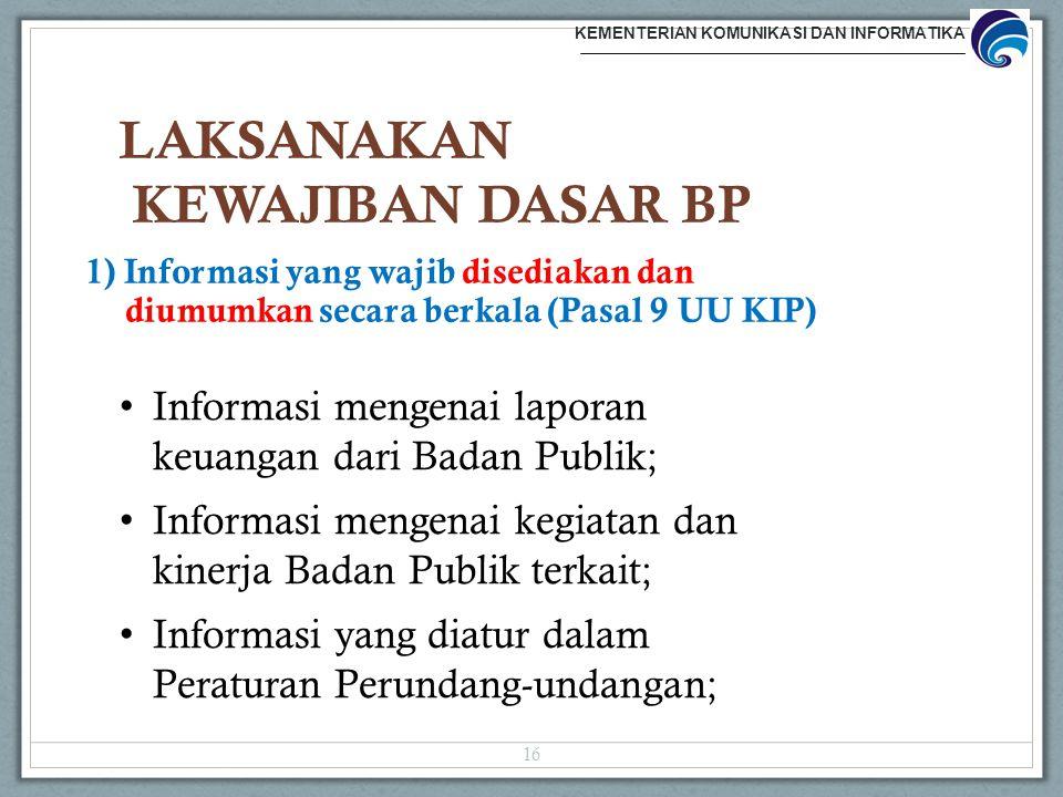 Informasi mengenai laporan keuangan dari Badan Publik; Informasi mengenai kegiatan dan kinerja Badan Publik terkait; Informasi yang diatur dalam Perat