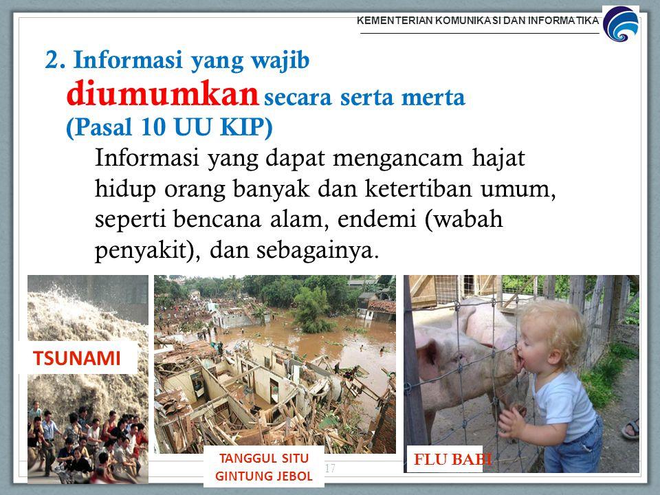 Informasi yang dapat mengancam hajat hidup orang banyak dan ketertiban umum, seperti bencana alam, endemi (wabah penyakit), dan sebagainya. TSUNAMI TA