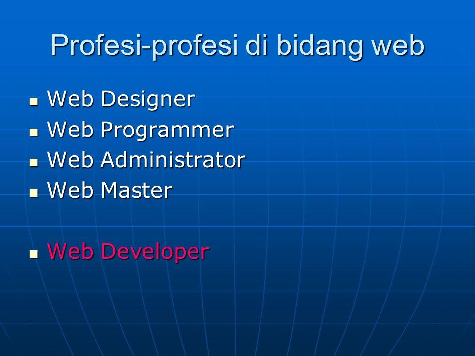Web (WWW  World Wide Web) Web adalah sistem pengiriman dokmen tersebar yang berjalan di intenet